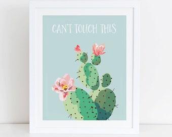 Ne peut pas toucher cette impression d'Art, impression d'Art Cactus, Cactus plante jardin Art Print Home Sweet Home imprimable, téléchargement immédiat, décoration d'intérieur