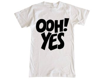 OOH! YES T Shirt, New Wife TShirt, Funny T-Shirt In 5 different style Choice