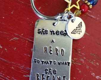 "Keychain , Wonder Woman inspired ""She needed a Hero, so that's what she Became"", key chain"