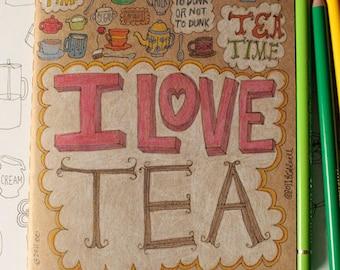 OOAK Kraft Moleskine with Hand Drawn Type and Doodles - I love Tea theme