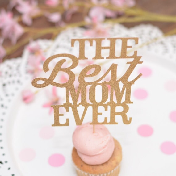 Mothers Day Cake Topper Best Mom Ever Cake Topper