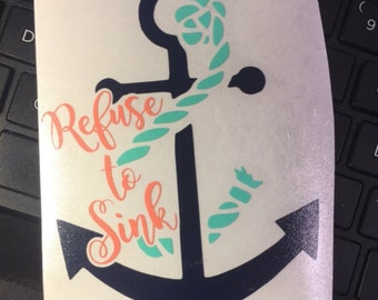 Anchor decal - refuse to sink decal - anchor - yeti cup decal - yeti decal - car decal - car sticker - window decal - cup decal - decals