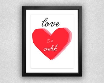 """Heart Graphic """"Love is a Verb"""" Printable. Red and Pink. Modern. 8x10."""