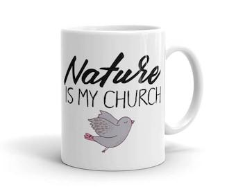 Nature is my Church Coffee Mug - Ceramic Coffee Cup - Quote Mug - Cocoa Mug - Funny Mug - Tea Mug - Coffee Lover Gift Idea - 11 Ounces