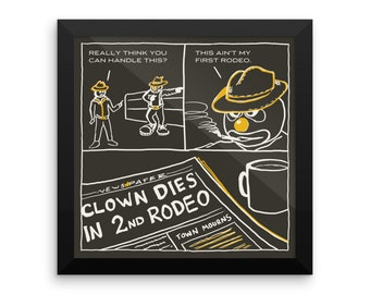 Clown: This ain't my first rodeo. Framed art print