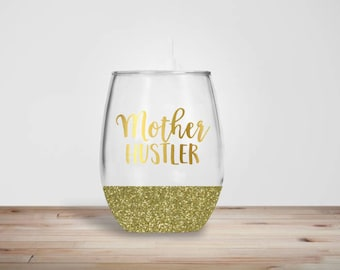 Mother Hustler Stemless Wine Glass - Glitter Dipped Stemless Wine Glass - Glitter Wine Glass - Mom Boss