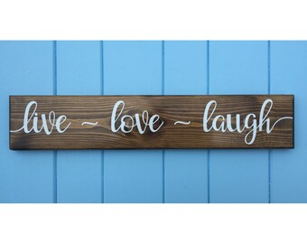 Live Love Laugh - Live Love Laugh Sign - Best Friend Gift - Housewarming Gift - Valentine's Day Gift - Wedding Gift - Birthday Gift