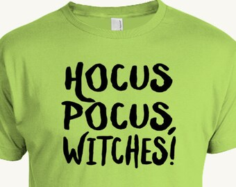Funny Halloween T-shirt, Hocus Pocus, Witches!