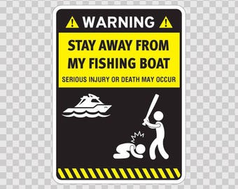 Decal Sticker Funny Stay Away From My Fishing Boat Fishing Fisherman 05868