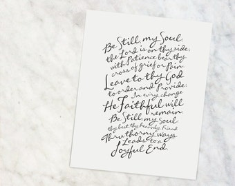"Be Still, My Soul  |  8x10"" Calligraphy Print, Hymn Print, Hymn Art Print, Hymn Text, Hymn Lyrics, Black and White, Home Decor, Gift for Her"