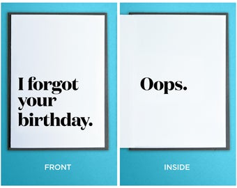 Funny Belated Birthday Card - I Forgot Your Birthday.