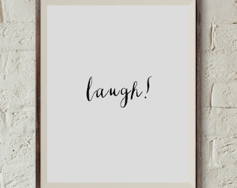 Laugh!, Typography Poster, Instant Download, Printable Wall Art, Minimal Wall Art, Digital Download