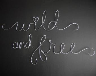 Wild and Free- 6in wire words