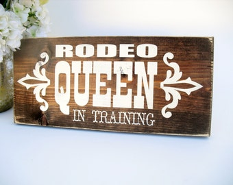 Western Rustic Wood Sign -  Rodeo Queen in Training (#1585)