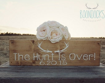 The Hunt Is Over Wedding Sign Wedding Photo Prop Wedding Engagement Photo Prop Save The Date Sign Country Wedding  #DownInTheBoondocks