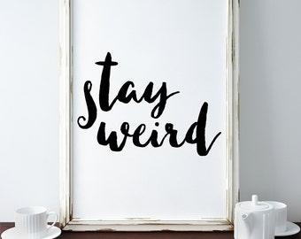 Stay Weird Print, Tumblr Room Decor, Teen Room Wall Art, Brandy Melville,