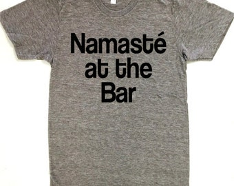 Namaste at the Bar, Namaste Tee, Yoga Shirt