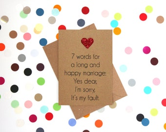 Funny Wedding Card, Funny Engagement Card, Funny marriage card: 7 words for a long and happy marriage. Yes dear, I'm sorry, It's my fault