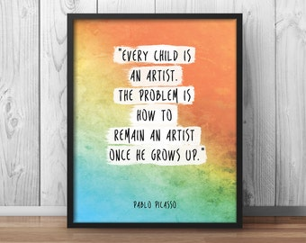 "Pablo Picasso Quote Poster ""Every Child is an Artist"" Artist Quote Creativity Quote Watercolor Painter quotes Print - 052"