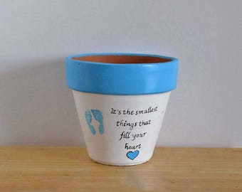 "Tiny Footprints on a 4.5"" Hand Painted Terracotta Blue and White Flower Pot ""It's The Smallest Things That Fill Your Heart"""