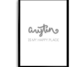 Austin Lovers Austin is my Happy Place 11 x 17 Poster Print - Texas Lover Script Calligraphy Design Home Decor Art Gift