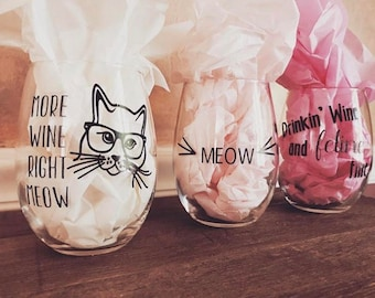 Cat Lover Wine Glass, More Wine Right Meow, Drinkin' Wine and Feline Fine, Meow