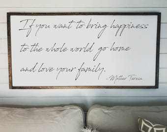 If You Want To Bring Happiness To The Whole World Wood Sign | Mother Teresa Quote Sign | Framed Sign | Fixer Upper | Wood Signs | Farmhouse