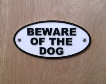 Beware of the Dog sign, 3d printed in PLA ecoplastic, suitable for fence or wall fixing