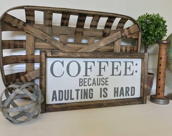 Coffee Because Adulting Is Hard Sign, Coffee Station Sign, Coffee Sign, Adulting Sign, Kitchen Decor, Kitchen Sign, Coffee Sign Funny