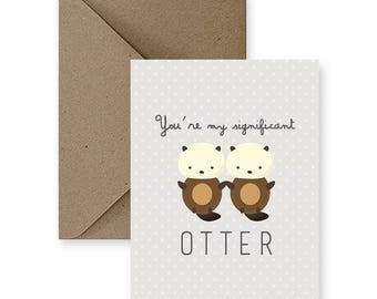 Significant Otter Card Cute Love Card For Boyfriend Funny Love Cards for Him Pun Love Card for Her Handmade Love Cards Anniversary Card