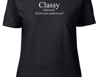 Classy. Definition. Ladies semi-fitted t-shirt.