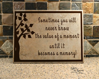 In Loving Memory Gift,  Sometimes you never know the value of a moment, Remembrance Gift, Bereavement Gift, Sympathy Gift, Family Gift