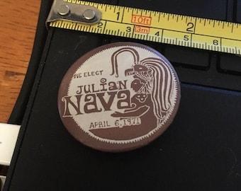 Vintage Pin Button; Re-elect Julian Nava, April 6 1971