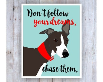 Whippet Art, Dog Artwork, Dog Print, Dog Art, Dog Decor, Classroom Decor, Classroom Art, Inspirational Art, Follow Your Dreams, Famous Quote