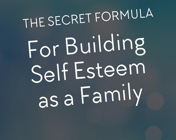 The Secret Formula for Building Self Esteem as a Family