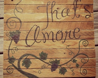 That's Amore painting on reclaimed wood - Italian, wino, grapevine