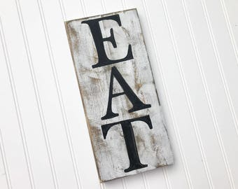 Eat Sign, Farmhouse Style, Rustic, Kitchen, Distressed