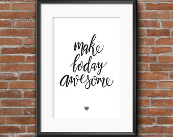 Make today awesome - A4 hand lettered print