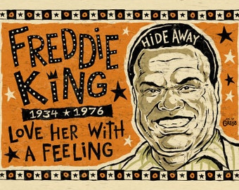 "Freddie King Poster- signed by Grego - digital - blues folk art - big 12""x18"" - mojohand.com"