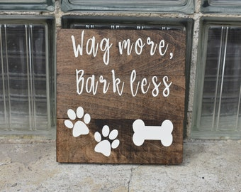 Wag More, Bark Less wall decor sign for animal lovers