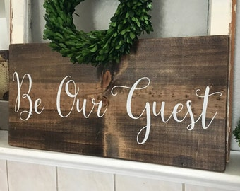 "Be Our Guest Sign, Guest Room, Welcome, Wedding, Rustic Signs, Farmhouse Decor, Wood Signs, House of Jason Signs  (23"" x 11"")"