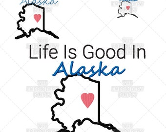 Life is Good in Alaska Quote Word Art Machine Embroidery Pattern Design