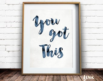 You Got This, Quote Print, You Got This Quote, You Got This Print, Printable Wall Art, Instant Download