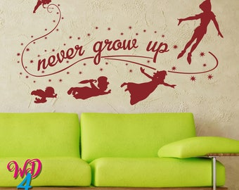 Never Grow Up Wall Decal Peter Pan Quote Wall Decal Peter Pan Nursery Baby Kids Boys Peter Pan Wall Sticker Stickers Nursery Quotes WD006