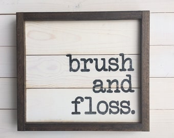 Brush and Floss Sign | Farmhouse Wall Decor | Bathroom Sign | Painted Wood Sign | Rustic Laundry Room Decor | Bathroom Decor