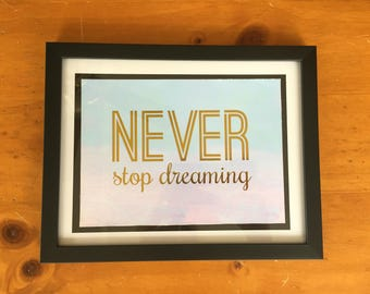 Never Stop Dreaming 9x7 Framed Quote