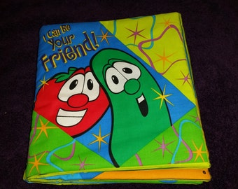 I Can Be Your Friend (Veggie Tale) Cloth/Quilted Book