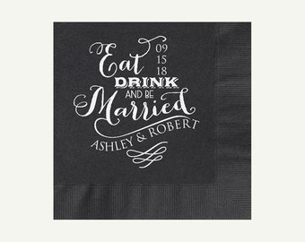 Personalized Beverage Napkins Eat Drink And Be Married | Black (3 Ply) Cocktail Napkins |  Add Date And Names, More Colors Available.