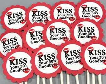 40th Birthday Cupcake Toppers - Kiss Your 30's Goodbye, Red and White or Your Colors, Set of 12