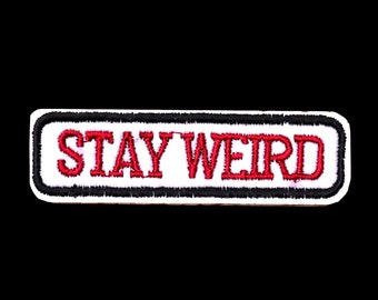 """3"""" STAY WEIRD anti conversation Embroidered Iron on patch applique motif"""